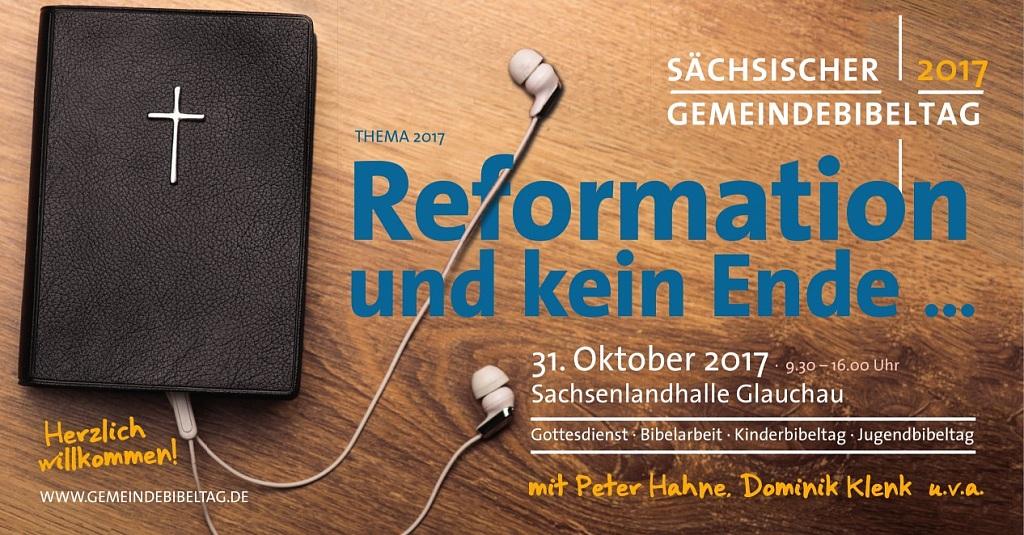 SÄCHSISCHER GEMEINDEBIBELTAG 2017 - Reformation und kein Ende ...